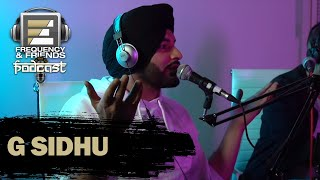 Frequency & Friends Podcast | Season 2 | Episode 3 | G Sidhu