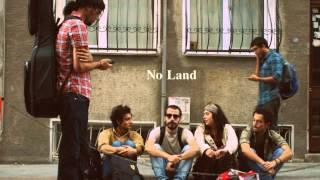 No Land - Düşünme Kaybolursun