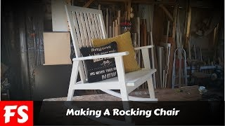 How To Make A Rocking Chair (FS Woodworking)
