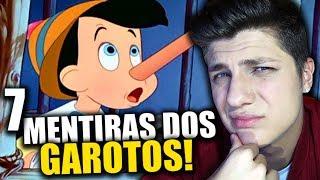 7 MENTIRAS QUE TODO GAROTO CONTA! ~ SETE