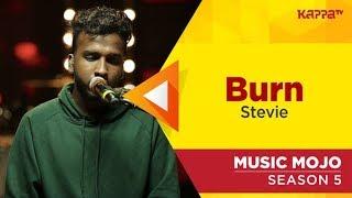 Burn - Stevie - Music Mojo Season 5 - Kappa TV