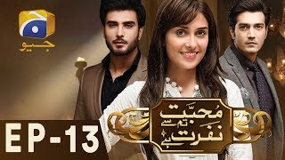 Mohabbat Tum Se Nafrat Hai - Episode 13 | Har Pal Geo