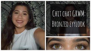 Chit Chat GRWM: Bronzed Eyelook | Lailani Sauaga