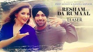 Official Song Teaser : Resham Da Rumaal | Kanika Kapoor, Deep Money  | Full Videoв–єReleasing Tomorrow