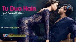TU DUA HAIN   SHAHRUKH KHAN   NEW SONG 2018   2017 FULL HD 1080p HD   YouTube