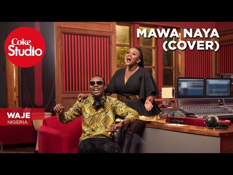 Waje: Mawa Naya (Cover) – Coke Studio Africa