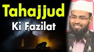 Tahajjud Ki Fazilat - Virtues of Praying Qayam ul Layl Night Prayer By Adv. Faiz Syed