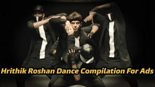 Hrithik Roshan Dance Compilation For Advertisement