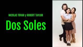 Robert Taylor  Nicolas Tovar   Dos Soles   Letra   Lyrics   Sin Senos Si Hay Paraíso