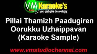 Pillai Thamizh Paadugiren Karaoke Oorukku Uzhaippavan