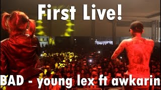 (FIRST LIVE) BAD - Young Lex ft Awkarin