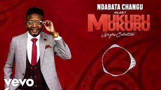 Killer T - Ndabata Changu (Official Audio)