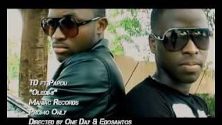 TD ft Papou (Maniac Team) - Oledimi