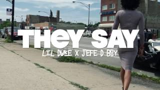 Lil Duke - They Say feat. Jefe D Boy