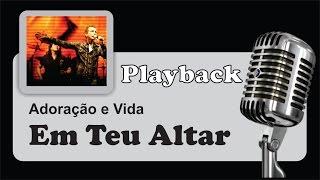 ( PLAYBACK ) - Em Teu Altar -