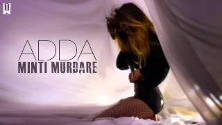 Download Adda ft. Teasta - Minti murdare facute praf | Old version