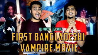 First Bangladeshi Vampire Movie Review! Almost Oscars