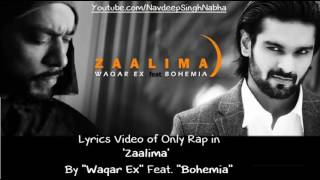 BOHEMIA - Lyrics of Only Rap in 'Zaalima' By