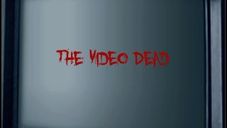 The Video Dead Review