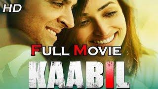 Kaabil Full Movie In HD 2017 || Hrithik Roshan,Yami Gautam