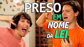 PRESO EM NOME DA LEI