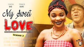 My Sweet Love Season 2    -  2016 Latest  Nigerian Nollywood Movie