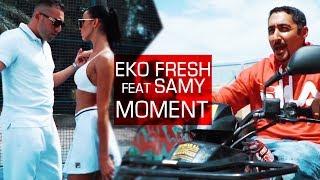Eko Fresh ft. Samy - Moment (Official Video)