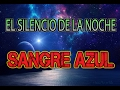 COMO TOCAR EL SILENCIO DE LA NOCHE/SANGRE AZUL