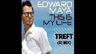 Edward Maya - This Is My Life (Treft Remix) [official video HD]