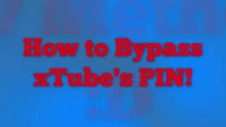 How to Bypass XTube's PIN protection Using Google Apps Script