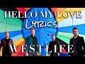 HELLO MY LOVE WESTLIFE Lyrics 2019 mp3