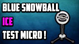 BLUE SNOWBALL ICE TEST FR - LE MEILLEUR MICRO USB POUR DÉBUTER SUR YOUTUBE ?