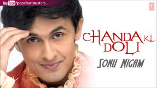 Chale Aao Full Audio Song - Sonu Nigam