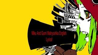 Miku And Gumi Matryoshka English Lyrics!
