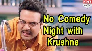 जनता ने नकारा Krushna Abhishek को, Comedy Nights Live हुआ FLOP !
