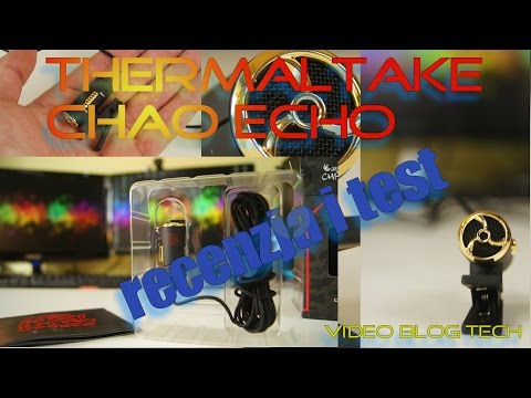 Mikrofon Thermaltake Chao Echo Tt eSPORTS -  Unboxing, test i recenzja - Video Blog Tech