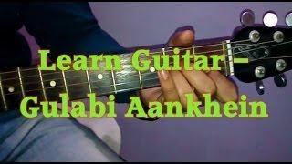 Learn Guitar- Gulabi Aankhein Jo Teri Dekhi- Atif Aslam- Very Easy Guitar Tutorial
