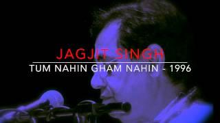 Jagjit Singh - Tum Nahin Gham Nahin - 1996
