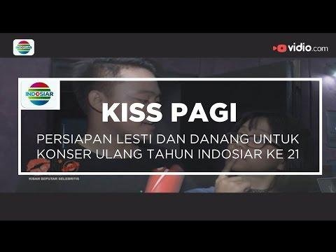 Persiapan Lesti dan Danang Untuk Konser Ulang Tahun Indosiar ke 21 - Kiss Pagi 11/01/16