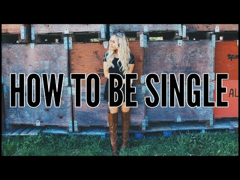 How To Be Single | ADULTING 101