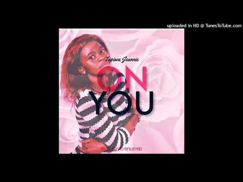 Xxx Mp4 Tapiwa Jeannie On You Prod By Vic Enlisted 3gp Sex