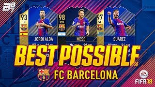 BEST POSSIBLE BARCELONA TEAM! w/ TOTS SUAREZ AND TOTY MESSI!   FIFA 18 ULTIMATE TEAM