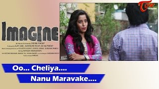 Oo  Cheliya    IMAGINE Video Songs   Funbucket Nagabhargavi, AjayBabu, Sujeet Hunny, Shiva Pratap