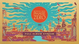 Morgan Delt - Phase Zero [FULL ALBUM STREAM]
