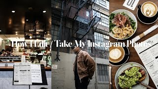 How I Edit My Instagram Photos / Tips + Tricks On Taking Great Pictures