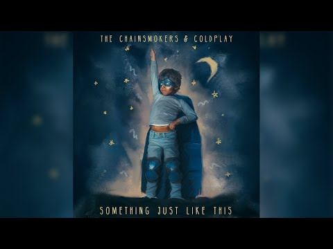The Chainsmokers & Coldplay Something Just Like This Extended Radio Edit
