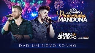 Zé Neto e Cristiano - PRINCESINHA MANDONA - DVD Um Novo Sonho