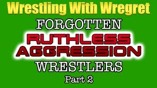 Forgotten Ruthless Aggression Wrestlers, Part 2 | Wrestling With Wregret
