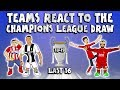 Download Video Download 🏆TEAMS REACT TO THE LAST 16 UCL DRAW🏆 (Champions League Draw 18/19) 3GP MP4 FLV