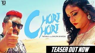 Chori Chori Song Teaser Video 2016 | TaTvA K feat. Shilpa Sharda | TaTvA K Music